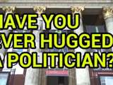 HUG A POLITICIAN - thumbnail